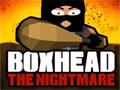 Boxhead The Nightmare - Sobreviva o máximo possível escolha um personagem e vá para o combate. Mate os zumbies com a arma que estiver no momento, tendo um bom desempenho ganhará novos armamentos.